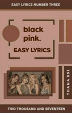 blackpink ☁ easy lyrics。 by thana-ssi