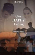 Our Happy Ending | ViceRylle ✔ by AbaricoBern