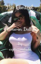 no control | Cameron Dallas by explicitmaloski