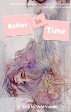 Better In Time by YubiVeliska