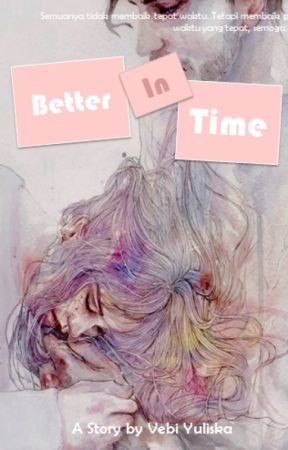 Better In Time [END] by coke119
