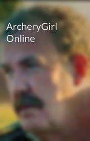 ArcheryGirl Online by archerTess