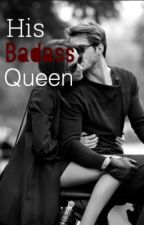 His Badass Queen  by Flying_Free123