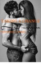 Taking A Chance by NonDimenticareBella