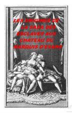LES ORIGINES DE LA SAGA DES ESCLAVES DU MARQUIS D'EVANS (année 1784) by MarquisEvans