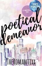 Poetical Demeanor #Wattys2016 by TheRomantixx
