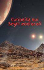 Curiosità sui Segni zodiacali by xxandrypotterxx