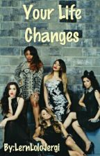 Your Life Changes(Fifth Harmony/You) by 0fficLaurenJauregui_