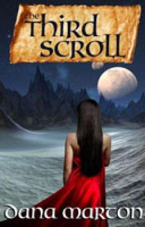 The Third Scroll (chp 1-3) by DanaMarton9