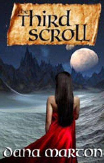 The Third Scroll (chp 1-3) by DanaMarton9