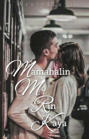 Mamahalin Mo Rin Kaya Ako (Love Romance Story)