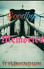 Goodbye Memories [ OH ] by ItyUnknown