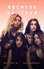Because of them Fifth Harmony/You by caira1821