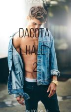 Dacota Hale [Tome 2] by 100_TW_28