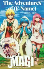 Magi: The Adventures Of (F/Name) by ms_merniqviskorov