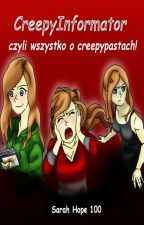 CreepyInformator czyli wszystko o creepypastach! by SarahHope100