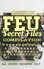 FEU Secret Files: Compilation by goldencliche