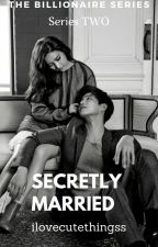 Secretly Married (Series No.2) by ilovecutethingss