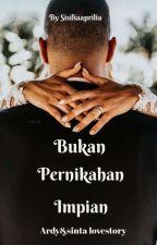 Bukan Pernikahan Impian{completed} by Sisiliaaprilia