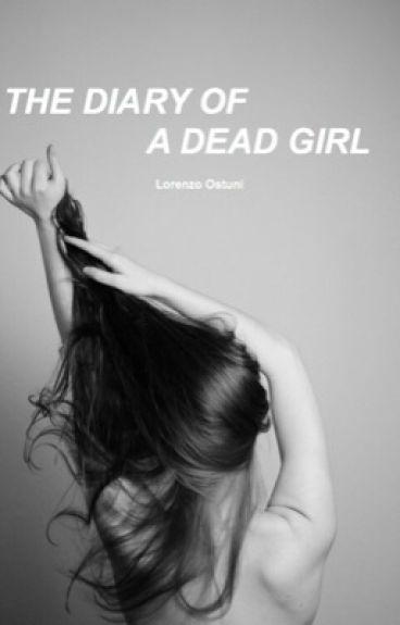 The diary of a dead Girl❦||Lorenzo Ostuni