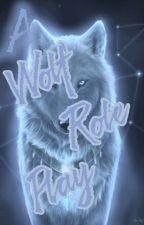 A Wolf Roleplay by TrippingonShips