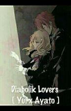 Diabolik Lovers [Yui x Ayato] by rmg_1310