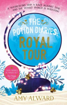 THE POTION DIARIES: ROYAL TOUR ***excerpt*** by AmyAlward