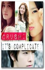 CRUSH: IT'S COMPLICATED (COMPLETED) by liflovesyou