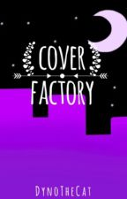 Cover Factory!  by crxsher