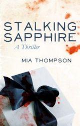 STALKING SAPPHIRE: A Thriller by authormiathompson