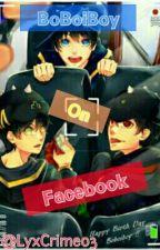 Boboiboy On facebook by LyxCrime03