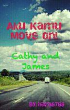 Aku Kamu Move On! by tiara8788