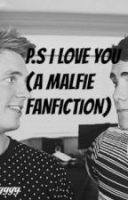 P.S I Love You (A Malfie Fanfiction) by imkristinwbu