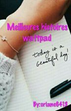 Meilleures histoires Wattpad by oriane6413