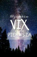 Rysunków Vix Część Pierwsza by vixenne_yt
