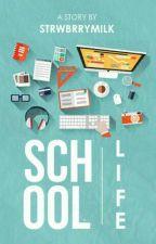School Life by strwbrrymilk