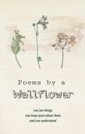 Poems by a Wallflower  by sheisastorywriter