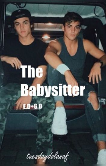 The Babysitter E.D+G.D