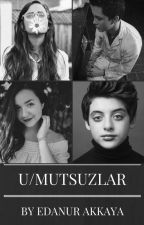 U/Mutsuzlar by ItsmeEtta5