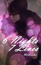 AllMin » 6 Nights 7 Lives by 5centimeters