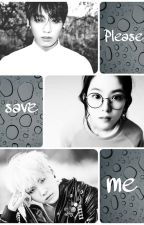 Please save me by 3T5-fanfic-kpop