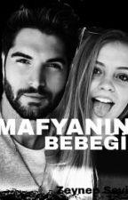 MAFYANIN BEBEĞİ  #wattys2017 by zs123456789zs