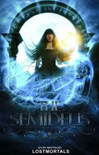 The Semideus: Demigods by lostmortals