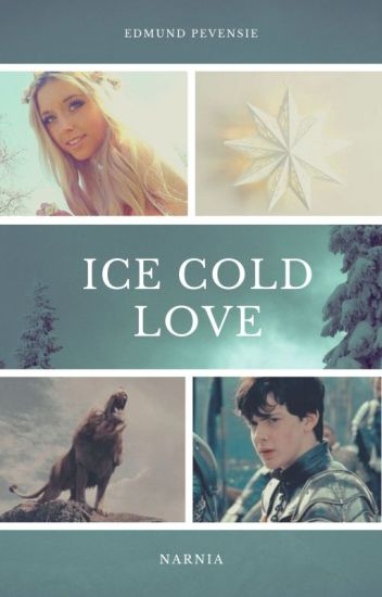Ice Cold Love (an Edmund Pevensie love story)