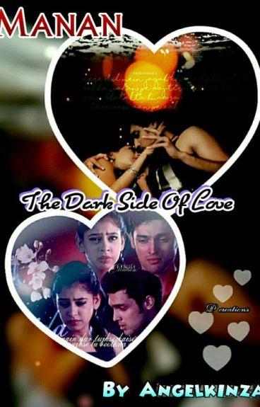Manan FF : The Dark Side Of Love
