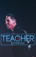 Teacher | G-Eazy by mathersking