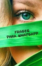 >FRASES PARA WHATSAPP< by SkyWoods3