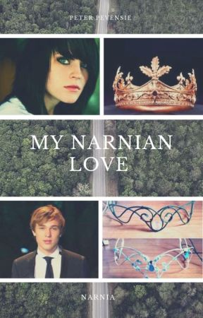 My Narnian Love (A Peter Pevensie love story) by SerenaChintalapati