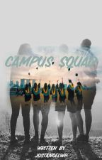 Campus Squad (An AlDub|MaiDen|MaiChard (with other loveteams) Fanfic) by angel12_15