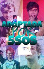 ADOPTADA POR 5SOS (COMPLETA Y SIN EDITAR) by Bertuxka04